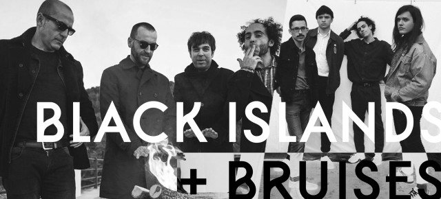 Black Islands + Bruises