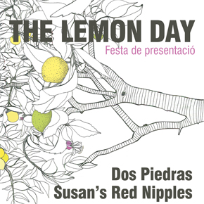Festa presentació The Lemon Day:  Susan's Red Nipples + Dos Piedras +  BNN&CLYD